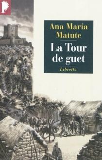 La tour de guet - Ana MaríaMatute