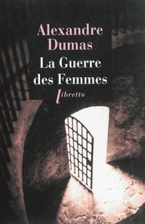 La guerre des femmes - AlexandreDumas
