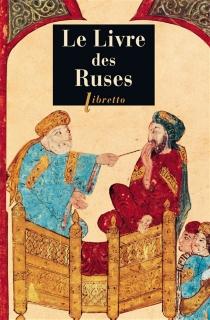 Le livre des ruses : la stratégie politique des Arabes -