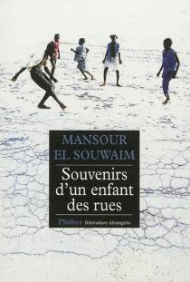 Souvenirs d'un enfant des rues - Mansour el-Souwaim