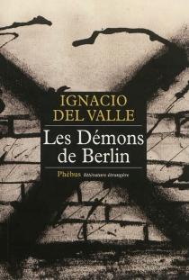 Les démons de Berlin - Francisco Ignacio delValle