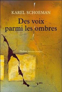 Des voix parmi les ombres - KarelSchoeman