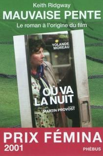 Mauvaise pente : le roman à l'origine du film - KeithRidgway