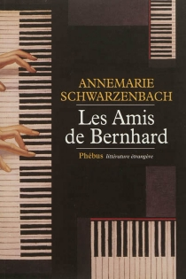 Les amis de Bernhard - AnnemarieSchwarzenbach