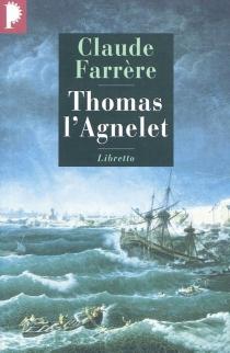 Thomas l'Agnelet : gentilhomme de fortune - ClaudeFarrère