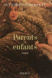 Parents et enfants - Ivy Compton-Burnett