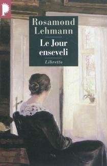 Le jour enseveli - RosamondLehmann