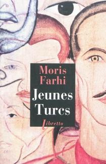 Jeunes Turcs - MorisFarhi