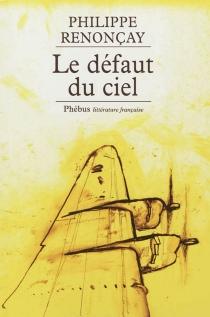Le défaut du ciel - PhilippeRenonçay