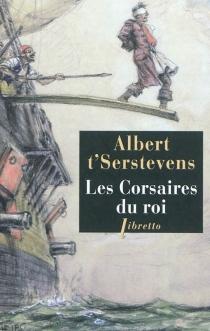Les corsaires du roi - AlbertT'Serstevens
