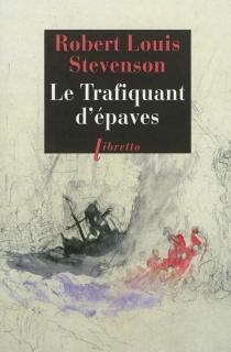 Le trafiquant d'épaves - Robert LouisStevenson