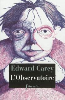 L'observatoire - EdwardCarey