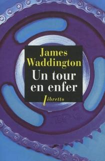 Un tour en enfer - JamesWaddington