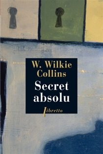 Secret absolu - Wilkie Collins