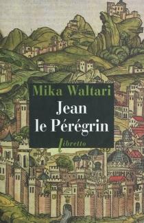 Jean le Pérégrin - MikaWaltari