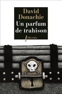 Un parfum de trahison : une aventure des frères Ludlow - DavidDonachie