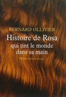 Histoire de Rosa qui tint le monde dans sa main - BernardOllivier