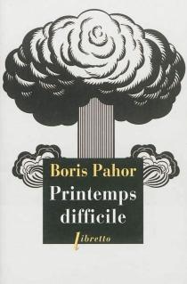Printemps difficile - BorisPahor
