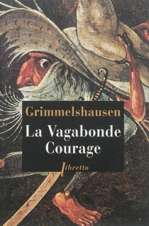 La vagabonde Courage - Hans Jacob Christoph von Grimmelshausen