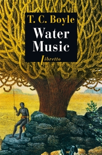 Water music - T. Coraghessan Boyle