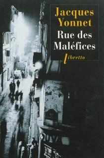 Rue des maléfices : chronique secrète d'une ville - JacquesYonnet