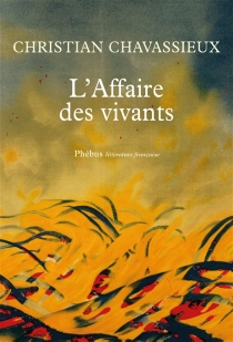 L'affaire des vivants - Christian Chavassieux