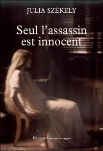 Seul l'assassin est innocent - JúliaSzékely