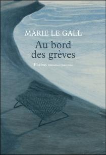 Au bord des grèves - MarieLe Gall