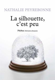 La silhouette, c'est peu - NathaliePeyrebonne