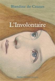 L'involontaire - Blandine deCaunes