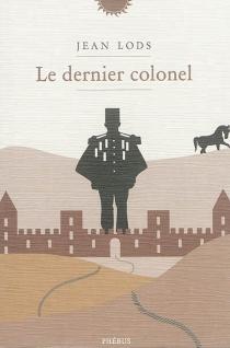 Le dernier colonel - JeanLods