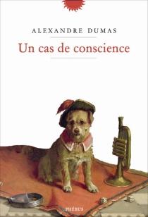 Un cas de conscience : récit - AlexandreDumas