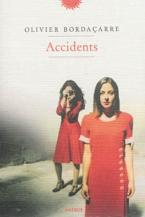 Accidents - Olivier Bordaçarre