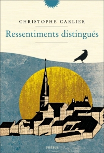 Ressentiments distingués - Christophe Carlier