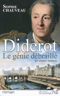 Diderot, le génie débraillé | Volume 1 - SophieChauveau