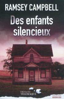 Des enfants silencieux - RamseyCampbell