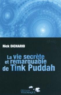 La vie secrète et remarquable de Tink Puddah - NickDiChario
