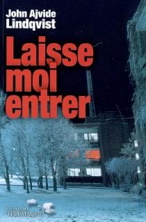 Laisse-moi entrer - JohnAjvide Lindqvist