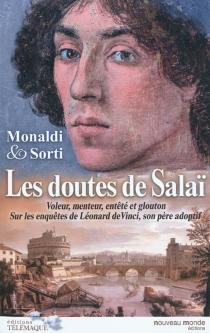 Les doutes de Salaï : voleur, menteur, entêté et glouton : sur les enquêtes de Léonard de Vinci, son père adoptif - RitaMonaldi