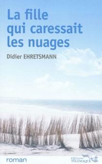 La fille qui caressait les nuages - DidierEhretsmann