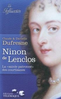 Ninon de Lenclos : la sainte patronne des courtisanes - ClaudeDufresne