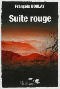 Suite rouge - FrançoisBoulay