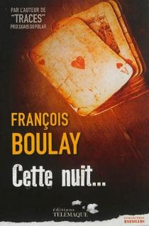 Cette nuit... - FrançoisBoulay