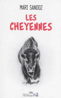 Les Cheyennes - MariSandoz
