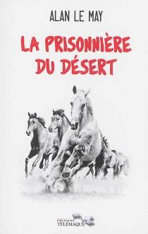 La prisonnière du désert - AlanLe May