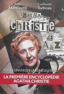 Agatha Christie de A à Z : tout l'univers de la reine du crime - GuillaumeLebeau