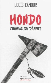 Hondo, l'homme du désert - LouisL'Amour