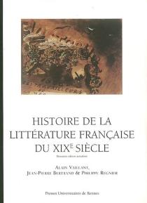 Histoire de la littérature française du XIXe siècle - Jean-PierreBertrand
