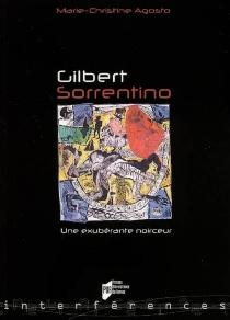 Gilbert Sorrentino : une exubérante noirceur - Marie-ChristineAgosto
