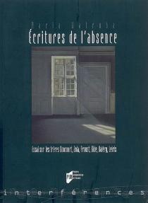 Ecritures de l'absence : essai sur les frères Goncourt, Zola, Proust, Gide, Valéry, Leiris - MariaWatroba